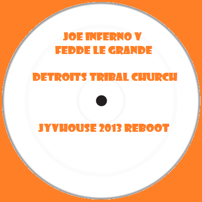 Joe Inferno v Fedde Le Grand - Detroits Tribal Church (Jyvhouse 2013 Reboot)