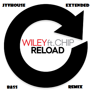 Wiley ft Chip - Reload (Jyvhouse Extended Bass Remix)