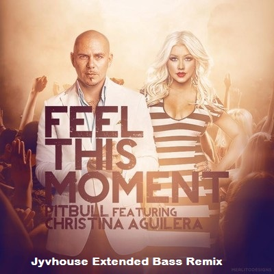 Pitbull ft Christina Aguilera - Feel This Moment (Jyvhouse Extended Bass Remix)