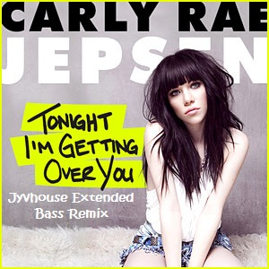 Carly Rae Jepsen - Tonight Im Getting Over You (Jyvhouse Extended Bass Remix)