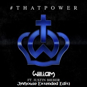 Will I Am ft Justin Bieber - That Power (Jyvhouse Extended Edit)