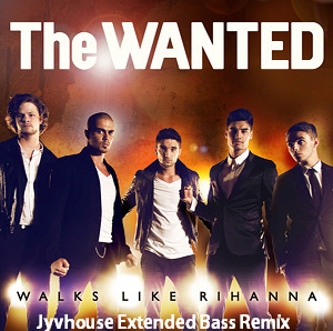 The Wanted - Walks Like Rihanna (Jyvhouse Extended Bass Remix)