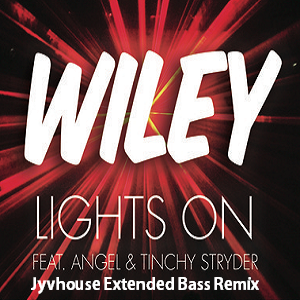 Wiley ft Angel & Tinchy Stryder - Lights On (Jyvhouse Extended Bass Remix)