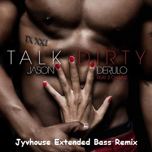Jason Derulo ft 2 Chainz - Talk Dirty (Jyvhouse Extended Bass Remix)