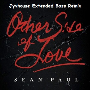 Sean Paul - Other Side Of Love (Jyvhouse Extended Bass Remix)