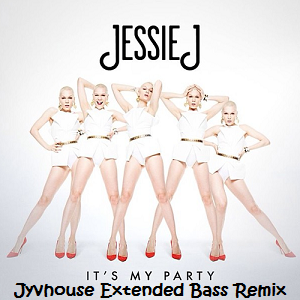 Jessie J - Its My Party (Jyvhouse Extended Bass Remix)