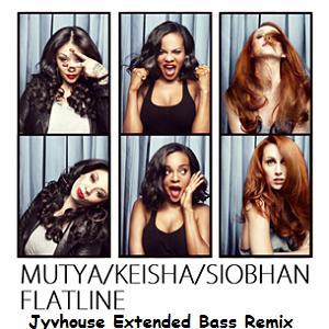 Mutya Keisha Siobhan - Flatline (Jyvhouse Extended Bass Remix)