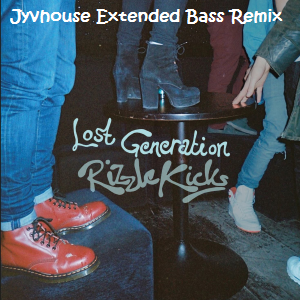 Rizzle Kicks - Lost Generation (Jyvhouse Extended Bass Remix)