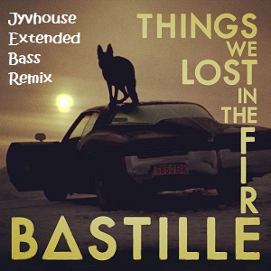 Bastille - Things We Lost In The Fire (Jyvhouse Extended Bass Remix)