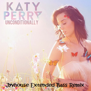 Katy Perry - Unconditionally (Jyvhouse Extended Bass Remix)
