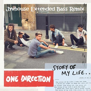 One Direction - Story Of My Life (Jyvhouse Extended Bass Remix)