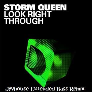 Storm Queen - Look Right Through (Jyvhouse Extended Bass Remix)