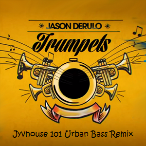 Jason Derulo - Trumpets (Jyvhouse 101 Urban Bass Mix)