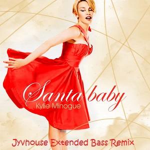 Kylie Minogue - Santa Baby (Jyvhouse Extended Bass Remix)