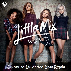 Little Mix - Move (Jyvhouse Extended Bass Remix)
