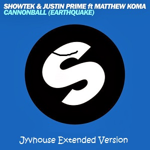 Showtek & Justin Prime ft Matthew Koma - Cannonball (Earthquake) (Jyvhouse Extended Version)
