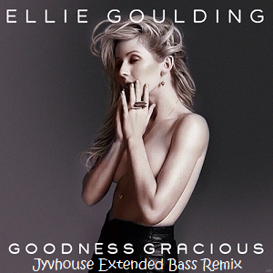 Ellie Goulding - Goodness Gracious (Jyvhouse Extended Bass Remix)