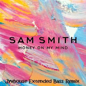 Sam Smith - Money On My Mind (Jyvhouse Extended Bass Remix)