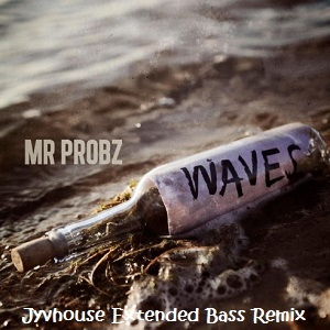 Mr Probz - Waves (Jyvhouse Extended Bass Remix)