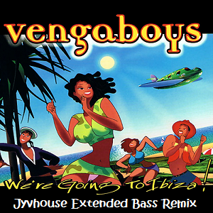 Vengaboys - We're Going To Ibiza (Jyvhouse Extended Bass Remix)