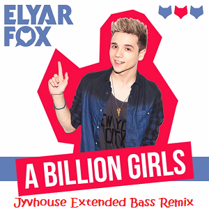 Elyar Fox - A Billion Girls (Jyvhouse Extended Bass Remix)