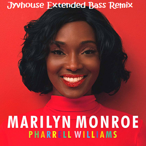 Pharrell Williams - Marilyn Monroe (Jyvhouse Extended Bass Remix)