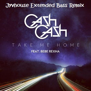 Cash Cash - Take Me Home (Jyvhouse Extended Bass Remix)