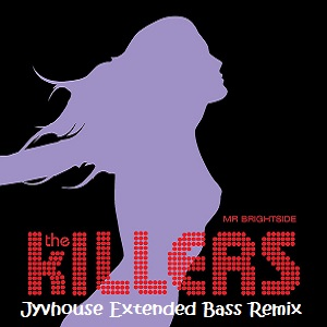 The Killers - Mr Brightside (Jyvhouse Extended Bass Remix)
