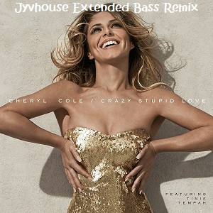 Cheryl Cole ft Tinie Tempah - Crazy Stupid Love (Jyvhouse Extended Bass Remix)