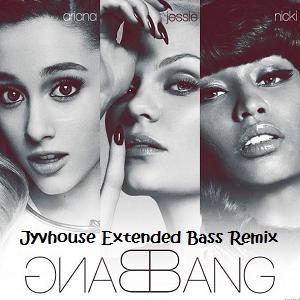 Jessie J, Ariana Grande, Nicki Minaj - Bang Bang (Jyvhouse Extended Bass Remix)