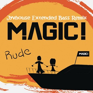Magic - Rude (Jyvhouse Extended Bass Remix)