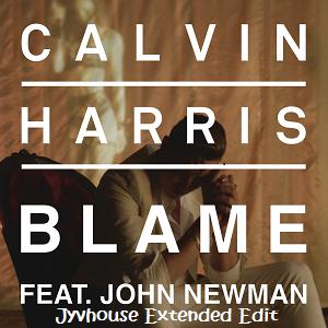 Calvin Harris ft John Newman - Blame (Jyvhouse Extended Edit)