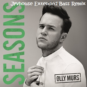 Olly Murs - Seasons (Jyvhouse Extended Bass Remix)