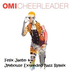 OMI - Cheerleader (Felix Jaehn & Jyvhouse Extended Bass Remix)