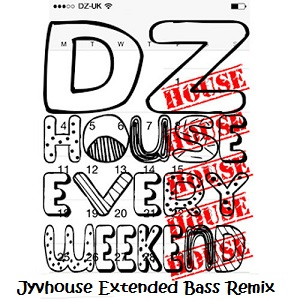 David Zowie - House Every Weekend (Jyvhouse Extended Bass Remix)