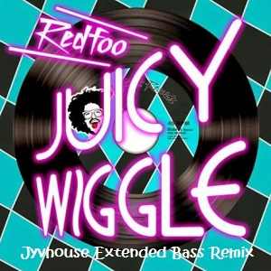 Redfoo - Juicy Wiggle (Jyvhouse Extended Bass Remix)