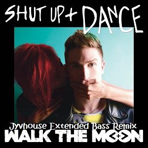 Walk The Moon - Shut Up And Dance (Jyvhouse Extended Bass Remix)