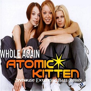 Atomic Kitten - Whole Again (Jyvhouse Extended Bass Remix)