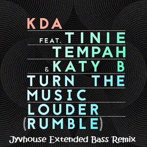Kda ft tinae tempah katy b turn the music louder for House remixes of classic songs