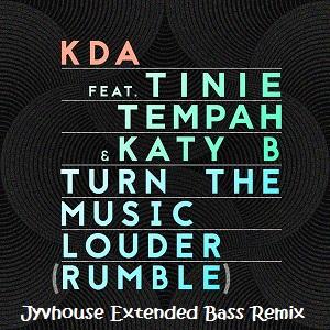 KDA ft Tinae Tempah & Katy B - Turn The Music Louder (Jyvhouse Extended Bass Remix)