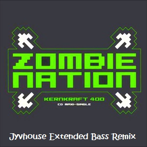 Kernkraft 400 - Zombie Nation (Jyvhouse Extended Bass Remix)