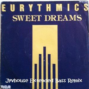 Eurythmics - Sweet Dreams (Jyvhouse Extended Bass Remix)
