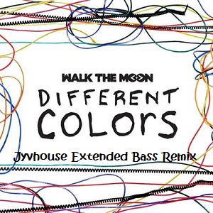 Walk The Moon - Different Colors (Jyvhouse Extended Bass Remix)