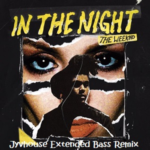 The Weeknd - In The Night (Jyvhouse Extended Bass Remix)