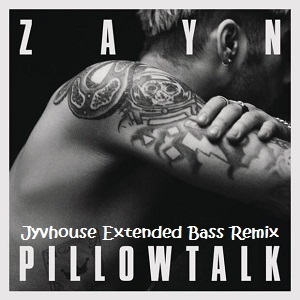 Zayn - Pillow Talk (Jyvhouse Extended Bass Remix)