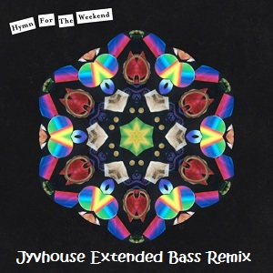 Coldplay - Hymn For The Weekend (Jyvhouse Extended Bass Remix)