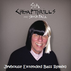 Sia ft Sean Paul - Cheap Thrills (Jyvhouse Extended Bass Remix)