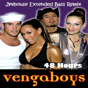 Vengaboys - 48 Hours (Jyvhouse Extended Bass Remix)