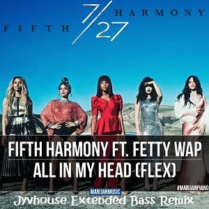 Fifth Harmony ft Fetty Wap – All In My Head (Jyvhouse