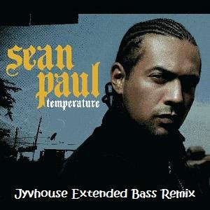 Sean Paul Temperature (Jyvhouse Extended Bass Remix)